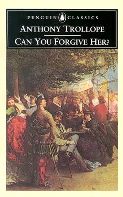 Can You Forgive Her By Trollope, Anthony/ Wall, Stephen (EDT)