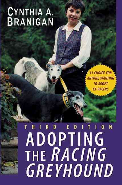 Adopting the Racing Greyhound By Branigan, Cynthia A.