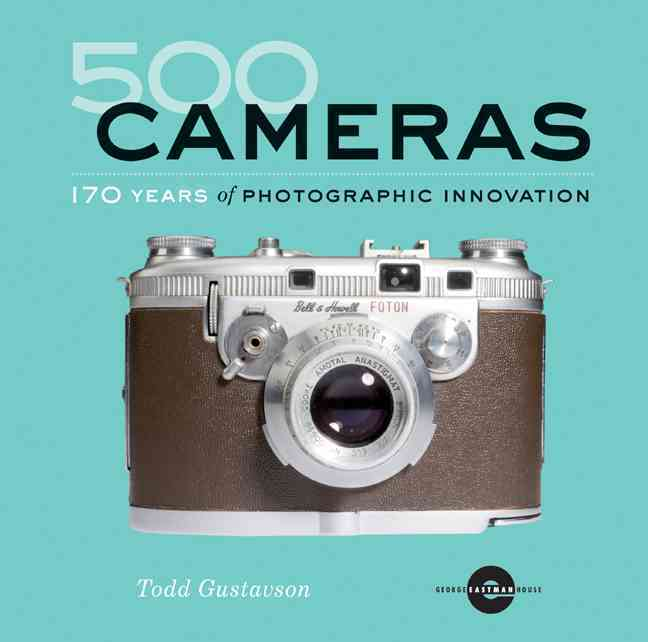 500 Cameras By Gustavson, Todd/ George Eastman House (COR)