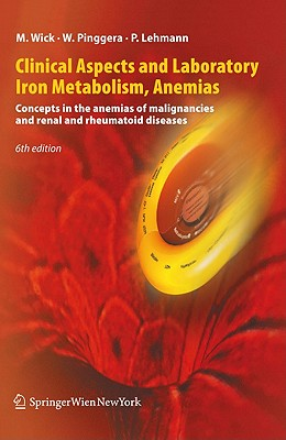 Clinical Aspects and Laboratory Iron Metabolism, Anemias By Wick, Manfred